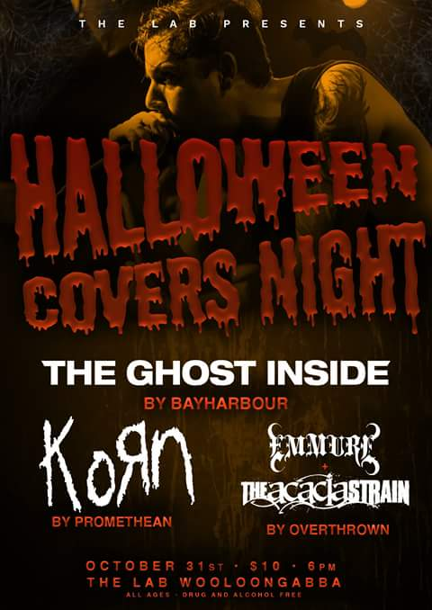 Halloween covers night bayharbour the lab woolloongabba brisbane qld saturday october 31 2015 all ages the ghost inside acacia strain korn emmure live heavy music rock metal heavy hardcore deathcore bands