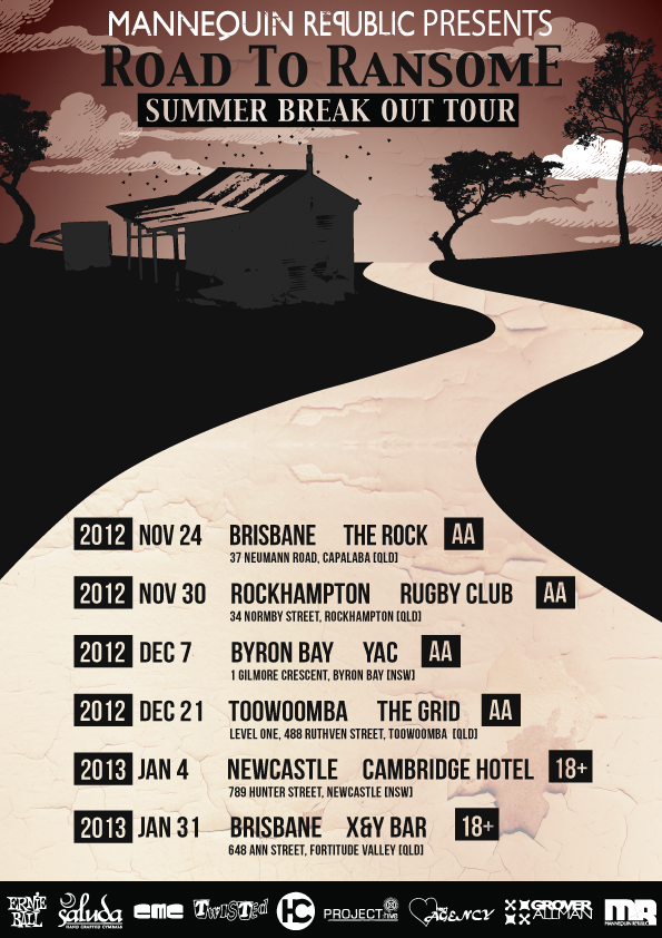 Road To Ransome set out on their first mini tour in ages throughout Queensland and New South Whales. Come out and hear Brisbane's hottest hardcore band live in your town! All ages!