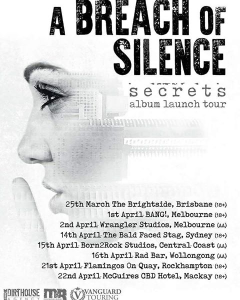a breach of silence album launch tour april 2017 March 25 Brightside Brisbane Fortitude Valley April 1 Bang royal melbourne hotel 2 wrangler studios all ages 14 bald faced stag sydney 14 born2rocks studios central coast 16 Rad Bar Wollongong 21 Flamingos on Quay Rockhampton 22 McQuires CBD Hotel Mackay live rock emtal punk powercore music bands hardcore music