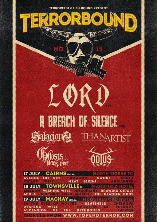 a breach of silence lord terrorbound tour july 17 carins north tigers football club 18 townsviller mansfield hotel 19 mackay mcguires cbd hotel all ages licensed huge heavy music festival live rock metal punk hardcore powercore music bands north queensland mannequin republic