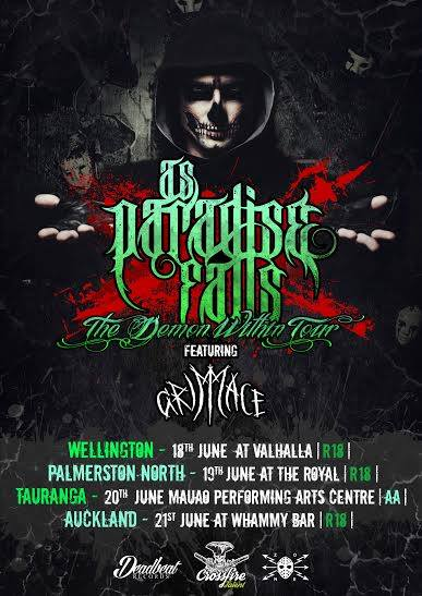 as paradise falls new zealand the deamon within tour june 18 wellington valhalla 19 palmerston north the royal 20 tauranga mauao performing arts centre 21 auckland whammy bar 2015 live hardcore rock metal deathcore punk bands all ages international tour grimmace mannequin republic