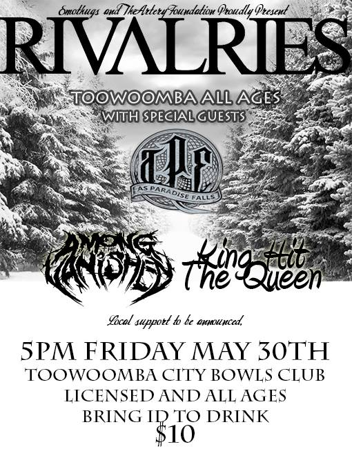 as paradise falls with rivalrires towoomba bowls club licensed and all ages may 30 2014 king hit the queen among the vanished live hardcore rock punk metal deathcore metalcore bands in toowoomba queensland