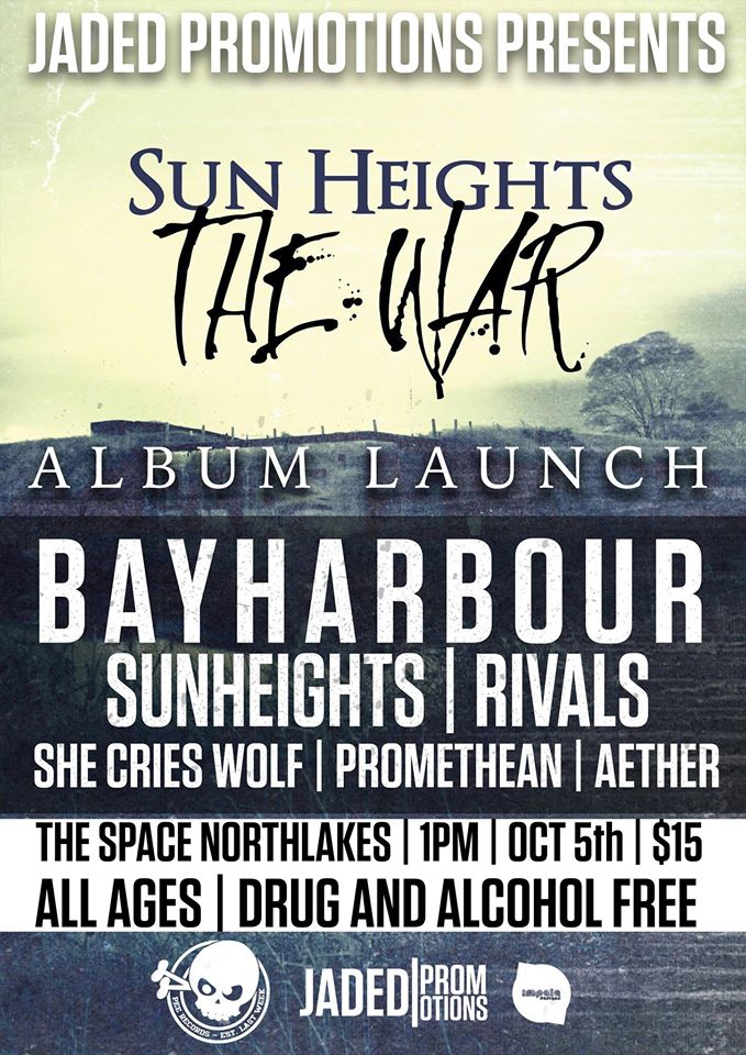 bayharbour sun heights the war album launch the space northlakes brisbane 1 pm all ages sunday october 5 2014 she cries wolf rivals promethean aether live hardcore deathcore punk rock alternative live bands music australia