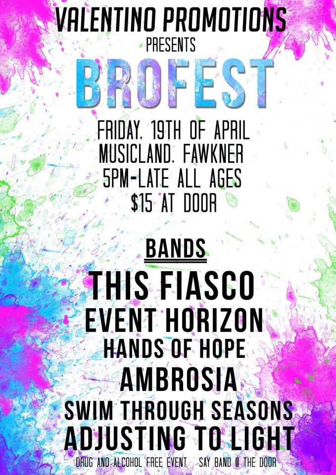 brofest this fiasco friday april 19 2013 all ages fawkner victoria event horizon hands of hope abrosia metal punk post hardcore live bands