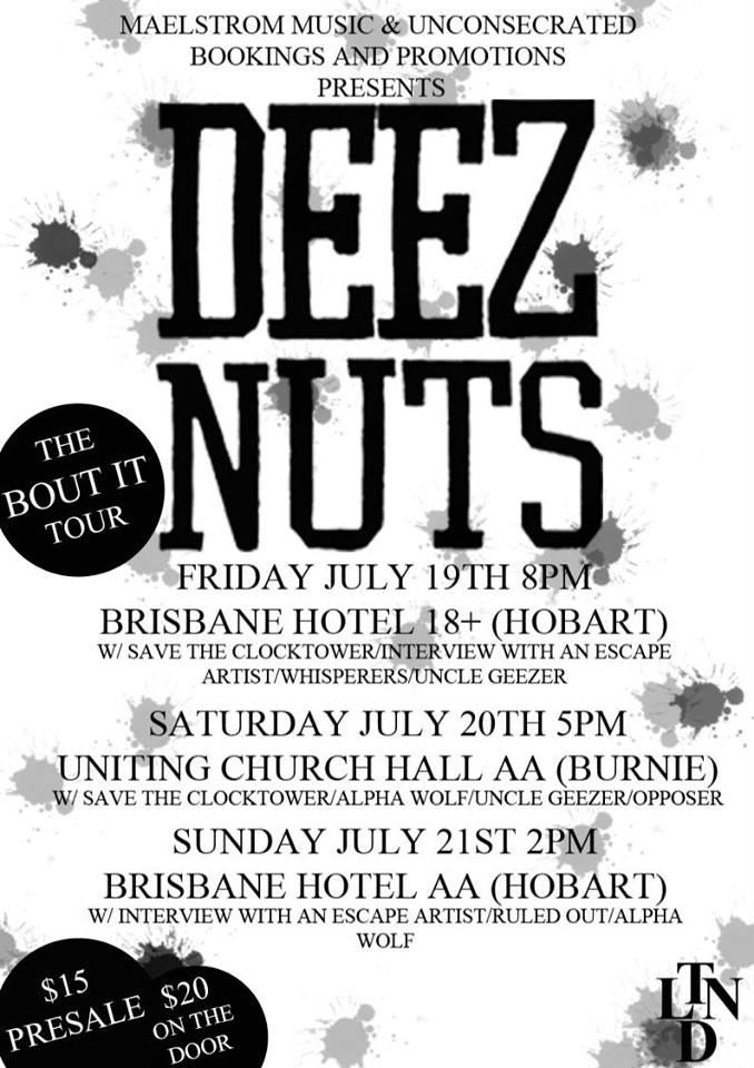 deez nuts with save the clocktower bout it tour tasmania july 19-21 2013 hobart burnie all ages