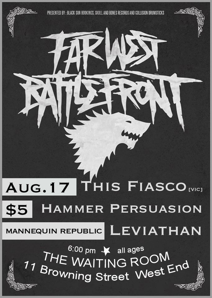 far west battlefront with this fiasco hammer persuasion leviathan waiting room brisbane august 17 2013 west end hardcore punk metal cheap all ages mannequin republic live bands music