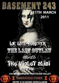 The Last Outlaw The Violet Alibi We Live Forever Legless and more at Basement 243