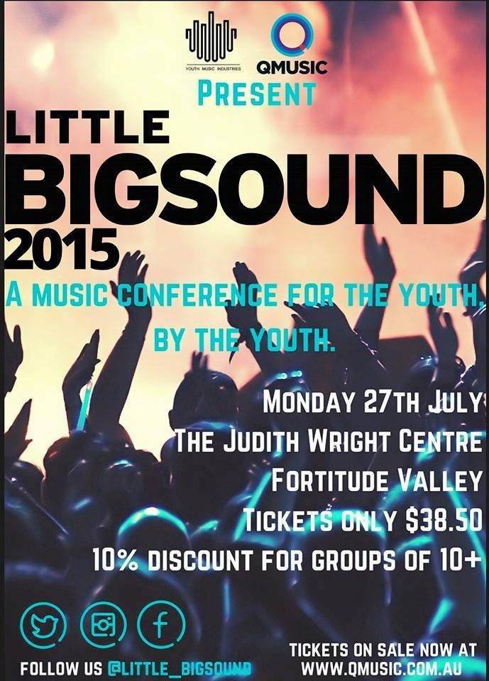 little big sound 2015 poster judith wright centre fortitude valley monday july 27 2015 tom byrnes mannequin republic Danny Kenneally As Paradise Falls guest speakers live music hardcore rock punk pop electronic producers sound engineer recording mixing