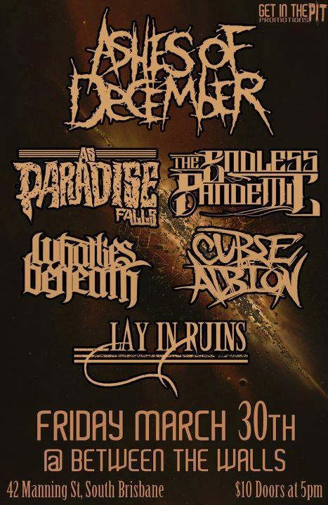 close out the summer with 6 of brisbane's best live metal hardcore deathcore and heavy bands playing a special all ages show at between the walls in south brisbane brought to you by popular demand