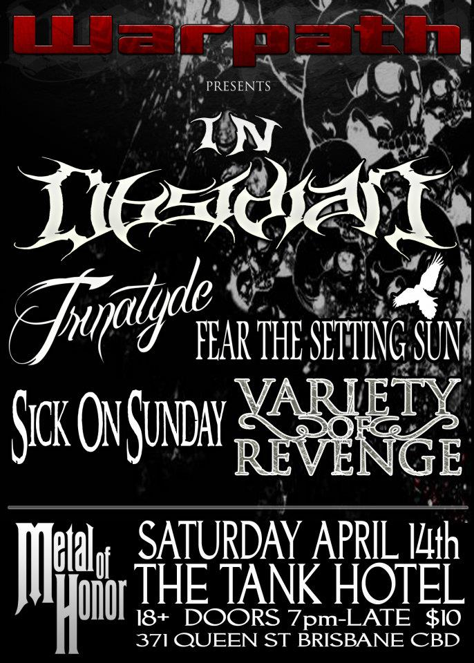 in obsidian trinatyde fear the setting sun sick on sunday and variety of revenge play metal of honour metal fest in brisbane cbd on saturday april 14 2012 for a night of live local metal and hardcore music in queensland