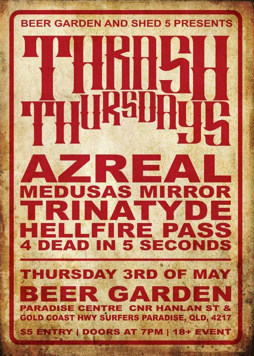Thrash Thursday featuring Trinatyde Azreal and Medusas Mirror on Thursday May 3, entry is only $5 to see 5 awesome live rock metal bands with beer