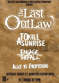 The Last Outlaw comes down from Brisbane for their first ever show in Newcastle! Do not miss Queensland's most insane hardcore live rock act at The Hamilton Hotel on August 27 2011