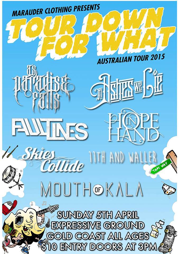 tour down for what as paradise falls hope in hand epressive ground gold coast 3 pm all ages april 5 2015 live hardcore deathcore pop punk rock heavy metal metalcore live bands music skateboard